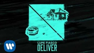 Lupe Fiasco - Deliver [OFFICIAL AUDIO]