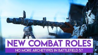 No More Archetypes? | Battlefield 5 Combat Roles News