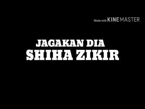SHIHA ZIKIR - JAGAKAN DIA
