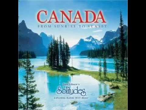Canada From Sunrise To Sunset - Dan Gibson's Solitude [Full Album]