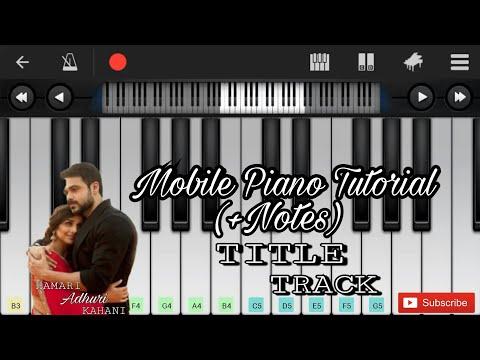 Hamari adhuri kahani (title song) easy mobile perfect piano