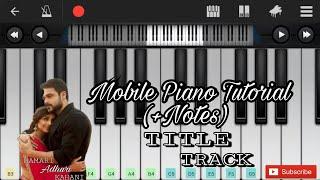 Hamari adhuri kahani (title song) perfect piano