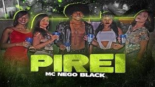 Mc Nego Black - Pirei  ( Vídeo Clipe Oficial )