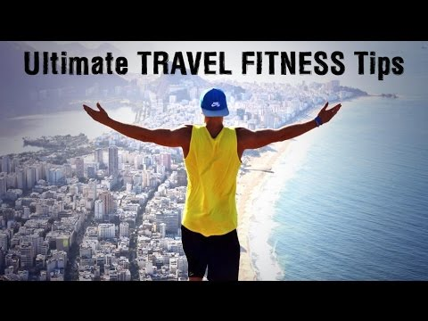 Staying Fit While Traveling I Travel Fitness Tips