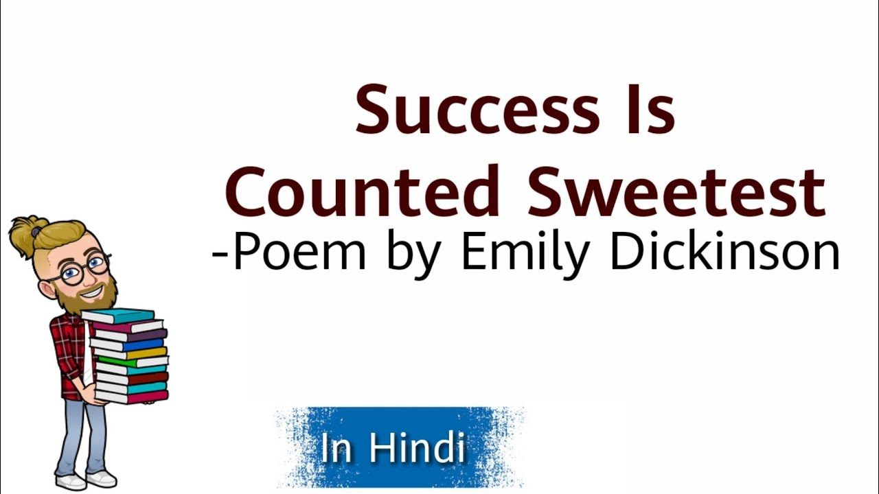 Succes I Counted Sweetest By Emily Dickinson Line Analysi In Hindi Youtube Poem Meaning
