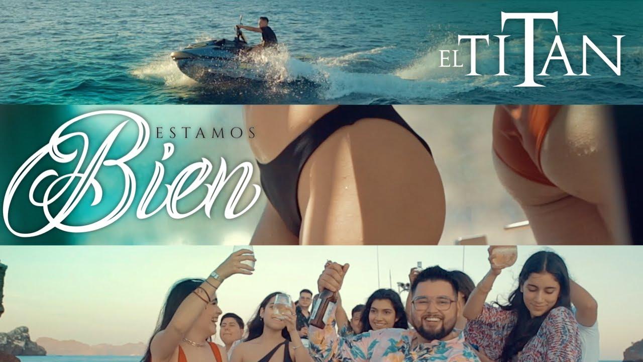 El Titán - Estamos Bien [ Official Video ]