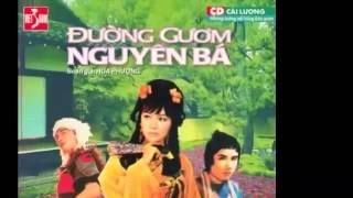 Đường gươm Nguyên Bá  Cải lương trước 1975  Minh Vương, Thanh Kim Huệ, Thanh Sang, Chí Tâm