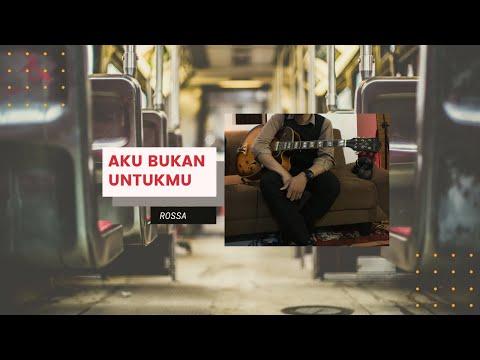 Rossa - Aku Bukan Untukmu (Guitar Fingerstyle) Cover