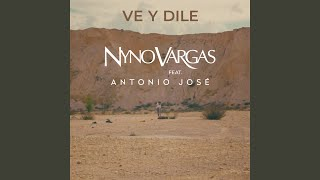 Ve y dile (feat. Antonio José)