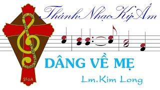 [Thánh Ca ĐỨC MẸ] DÂNG VỀ MẸ | Lm. Kim Long | Dang Ve Me -Lm Kim Long