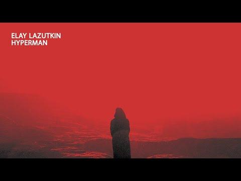Elay Lazutkin - Hyperman [Free Download]