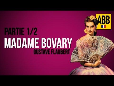 MADAME BOVARY: Gustave Flaubert - Livre Audio COMPLET (en Francais): Partie 1/2