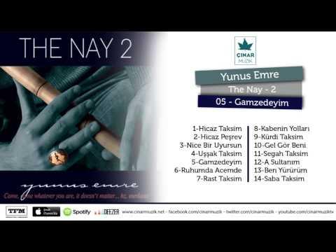 Yunus Emre / The Nay 2 - Gamzedeyim (Official Lyrics Video)