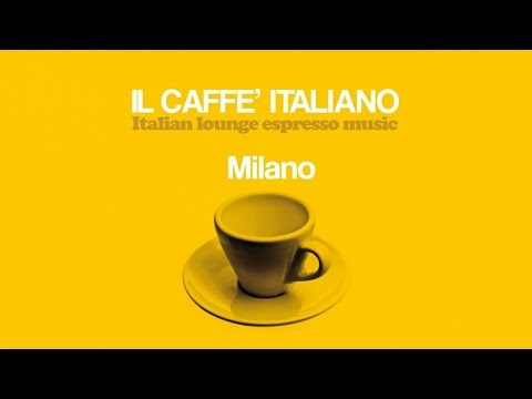 Top Lounge Chill Out Music - Il caffè italiano: Milano ( Ita