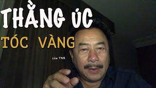 THẰNG ÚC TÓC VÀNG(True Story)- MC VIỆT THẢO- Chuyện Bên Lề (CBL)750- October 27, 2018