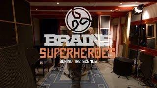 BRAINS - SUPERHEROES (Behind the scenes)