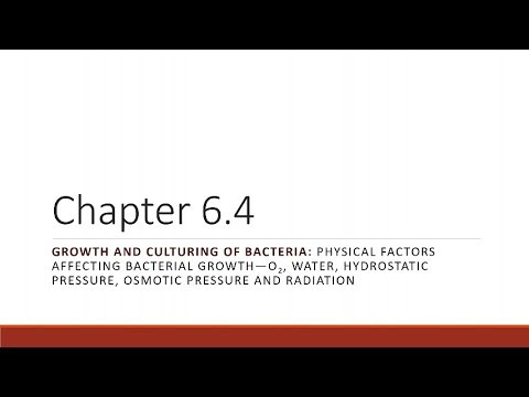 BIO 275 Chapter 06.04 Physical Factors Affecting Bacterial Growth, pt 2