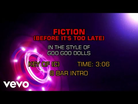 Goo Goo Dolls - Fiction (Before It's Too Late) (Karaoke)