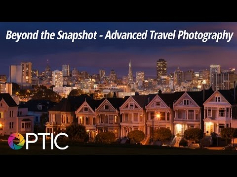 Optic 2016: Beyond the Snapshot - Advanced Travel Photograph