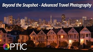 Optic 2016: Beyond the Snapshot - Advanced Travel Photography with Brenda Tharp
