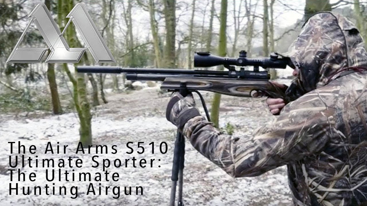 The Air Arms S510 Ultimate Sporter: The Ultimate Hunting Airgun