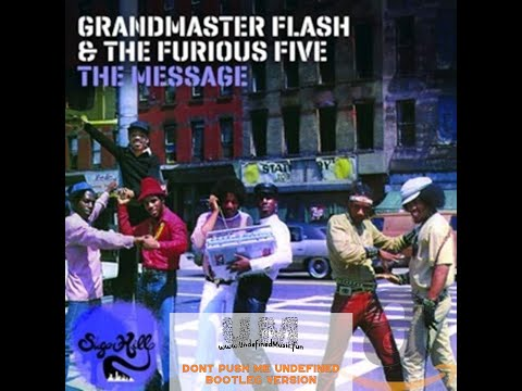 Grandmaster Flash & The Furious Five - The Message (Dont Push Me Undefined)