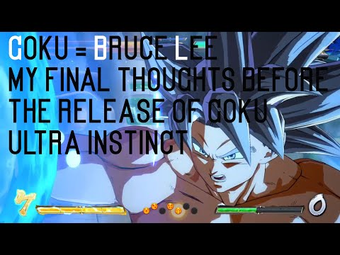 DBFZ (PS4)Goku Ultra Instinct Is DBFZ Bruce Lee? Final Thoughts And Expectations Of GokuUI