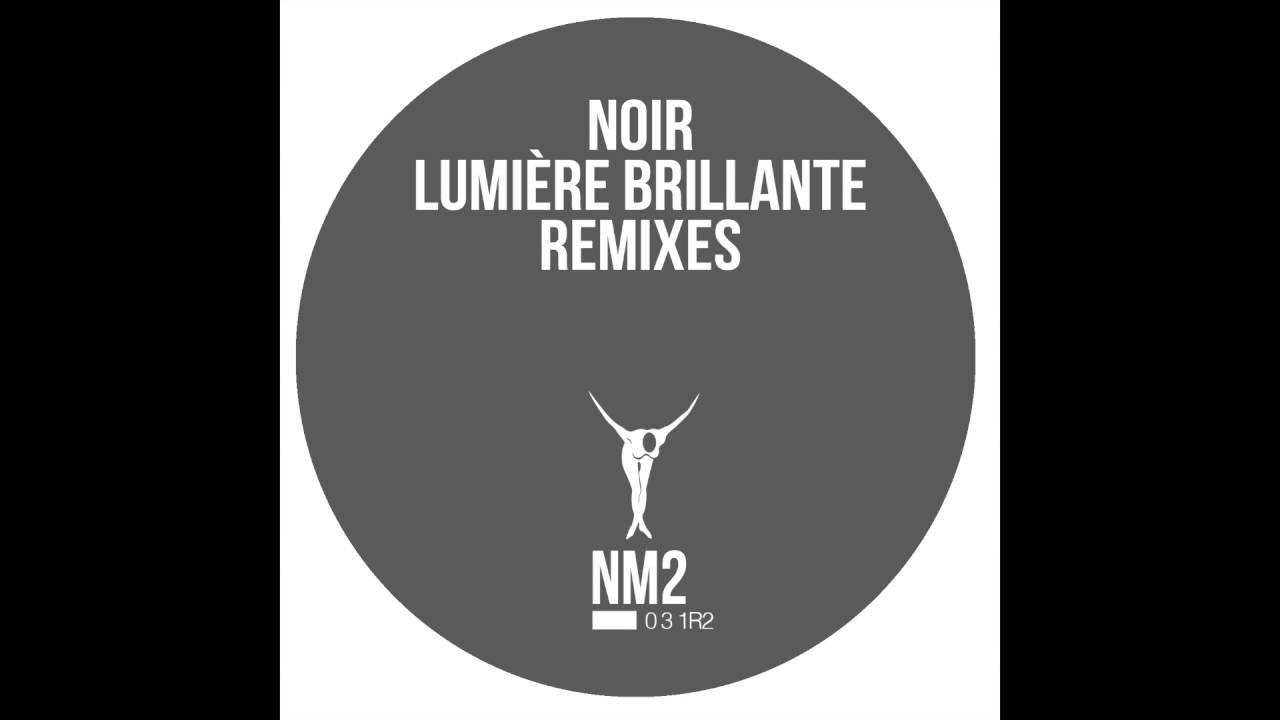 Download Noir - Lumiere Brilliante (Kris Davis Remix) - NM2