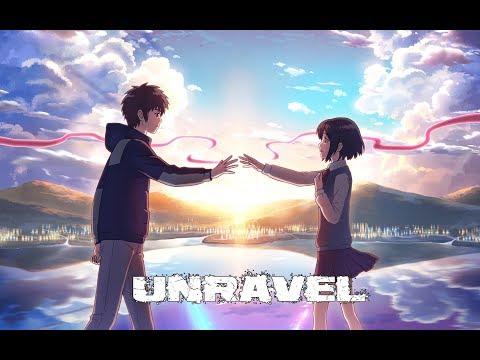 Kimi No Na Wa ( Your Name )「AMV」 - Unravel TG OP