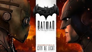 "BATMAN: The Telltale Series Episode 5 ""City of Light"" (FULL EPISODE)"