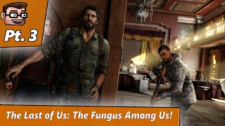 The Last of Us: The Fungus Among Us (Pt. 3)