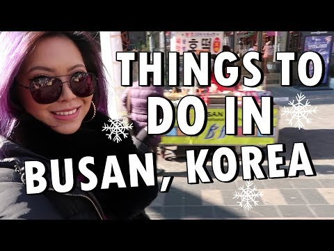 THINGS TO DO IN BUSAN, KOREA! (Dec. 6, 2017) - saytioco