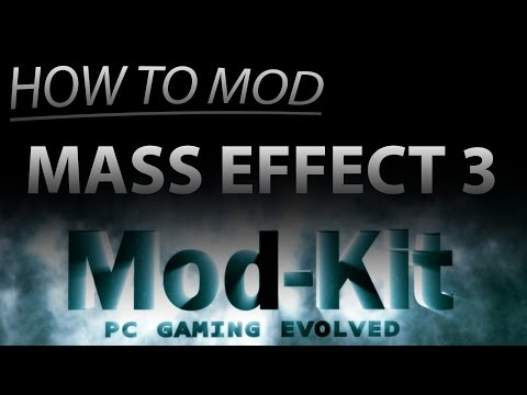 MOD-KIT - Mass Effect 3 MODDING GUIDE