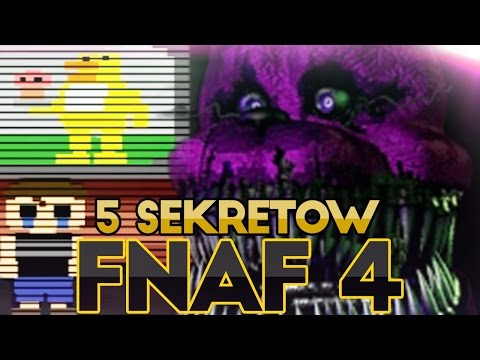 Five Nights At Freddy's 4 - TOP 5 EASTER EGG'ÓW
