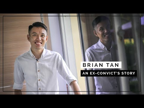 Brian Tan: An Ex-convict's Story (Part 1/3)
