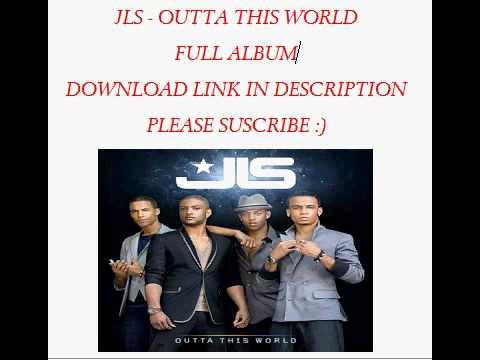 JLS - OUTTA THIS WORLD (FULL ALBUM DOWNLOAD FREE!)