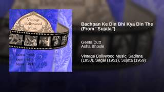 Bachpan Ke Din Bhi Kya Din The (From ''Sujata'')