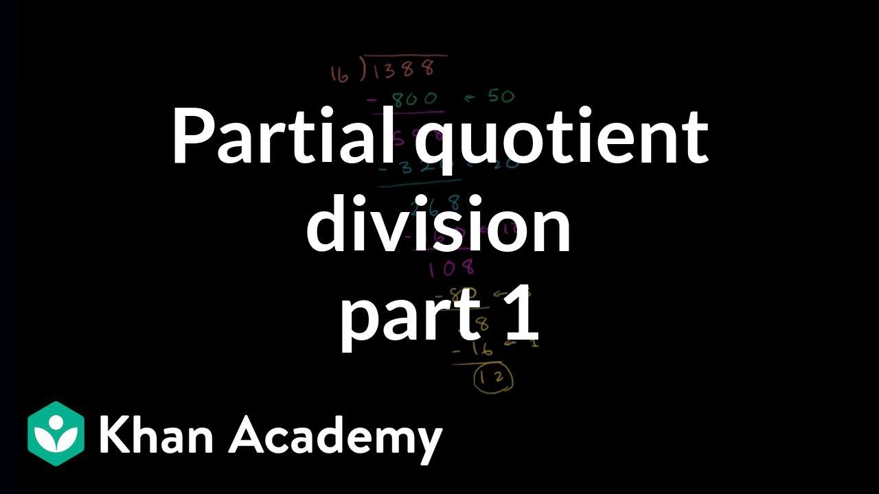 hight resolution of Partial quotient method of division: introduction (video)   Khan Academy