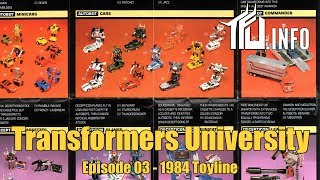 Transformers University - Episode 003 - 1984 Toyline - Presented by TFU.INFO