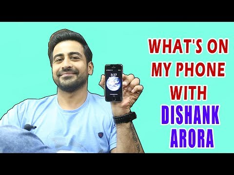 What's On My Phone With Dishank Arora