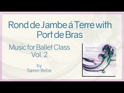 Rond de Jambe á Terre with Port de Bras - Music for Ballet Class Vol.2