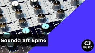 Mischpult für Anfänger - Generelle Übersicht am Beispiel des Soundcraft EPM 6 | CJ-Music