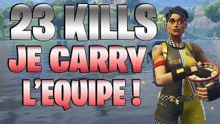 FORTNITE - 23 KILLS JE CARRY L'EQUIPE !