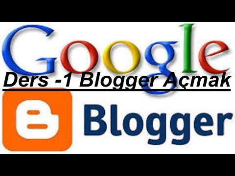 Google Blogger Dersleri Blogger Açmak Google Blogu Nasıl Açılır