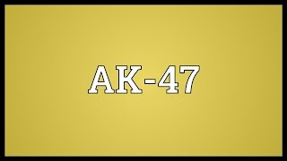 AK-47 Meaning
