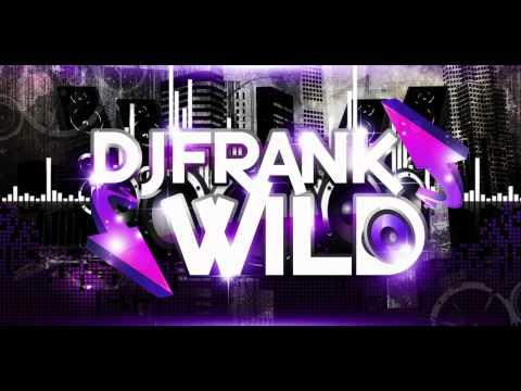 New Electro House 2012 #6 (Wild Wednesday Mix)  * Dj Frank Wild *