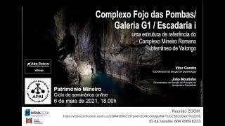 Fojo das Pombas - Complexo Mineiro Romano Subterrâneo de Valongo: Seminário de Pat. Mineiro APAI