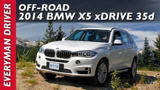 2014 BMW X5 xDrive 35d Off-Road Test Drive on Everyman Driver