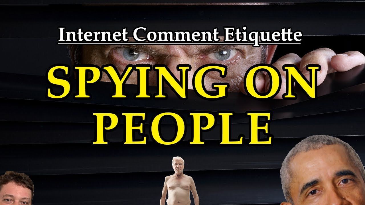 """Internet Comment Etiquette: """"Spying on People"""""""