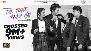 DIL TUNE TODA HAI (Full Video) Danish, Shadab, Sana & Muskan| Dinesh| Romantic song 2020|Roots Music